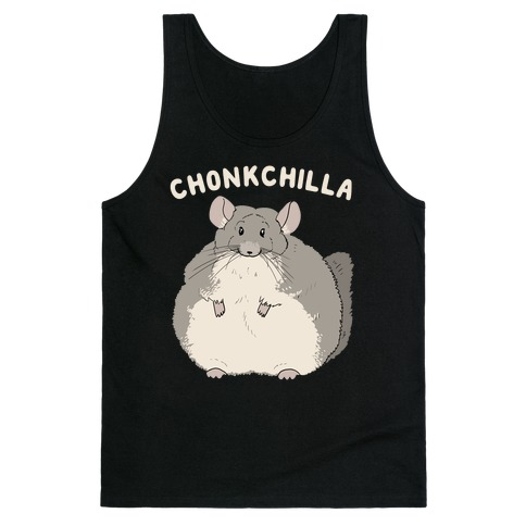 Chonkchilla Tank Top