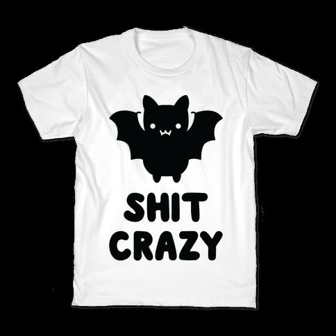 Bat Shit Crazy Kids T-Shirt
