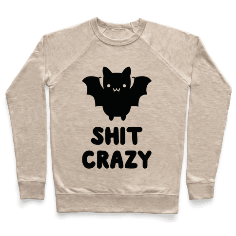 Bat Shit Crazy Pullover