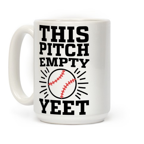 This Pitch Empty, YEET - baseball Coffee Mug