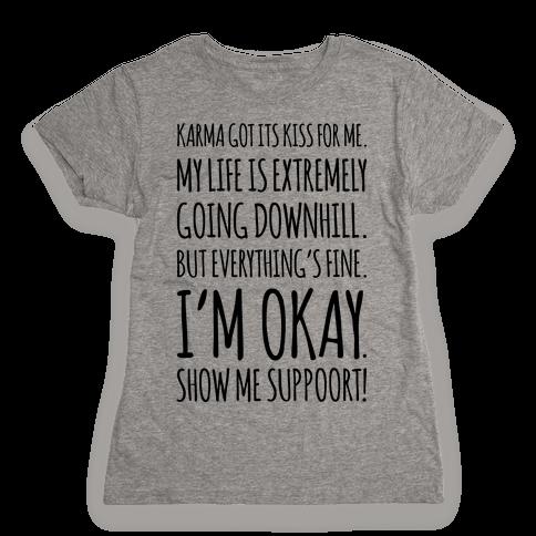 Karma Got Its Kiss For Me  Womens T-Shirt