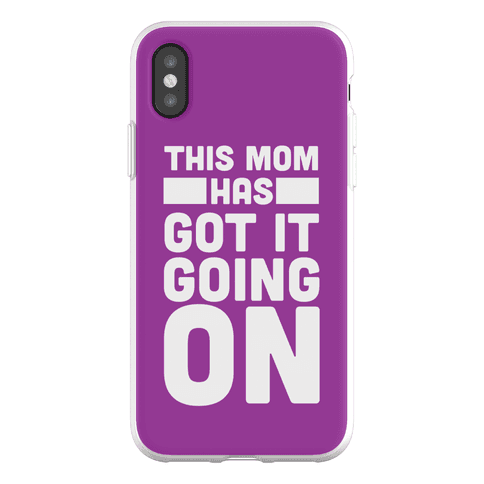 This Mom Has Got It Going On Phone Flexi-Case