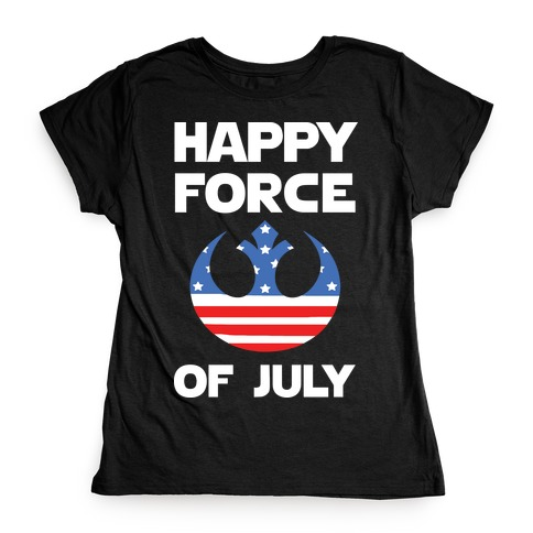Happy Force Of July Womens T-Shirt