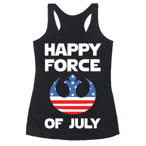 Happy Force Of July Racerback Tank Top