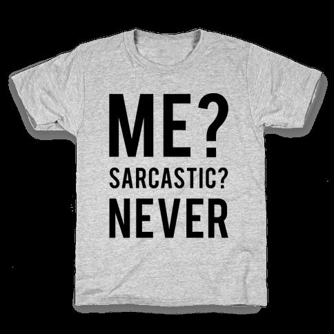 Me Sarcastic Never Kids T-Shirt