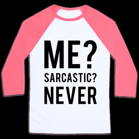 Me Sarcastic Never Baseball Tee