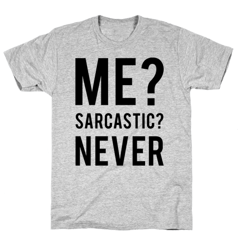 Me Sarcastic Never Mens T-Shirt