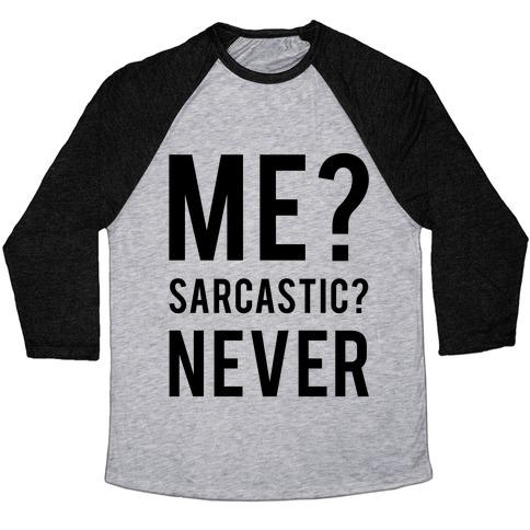 6e5319d7d Me Sarcastic Never Baseball Tee | LookHUMAN