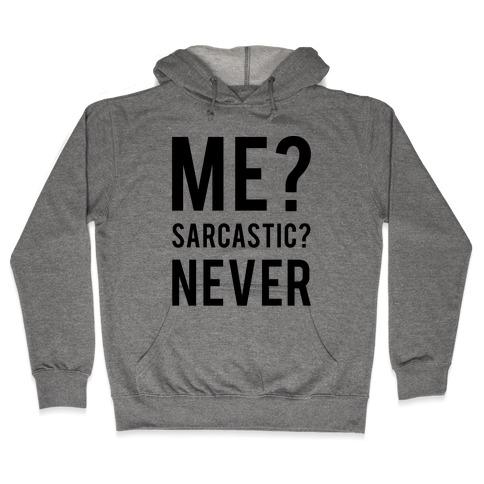 Me Sarcastic Never Hooded Sweatshirt
