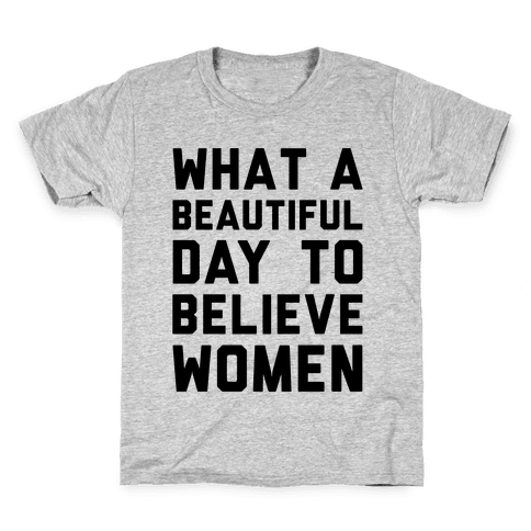 What A Beautiful Day To Believe Women Kids T-Shirt