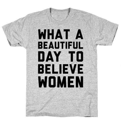 What A Beautiful Day To Believe Women Mens T-Shirt