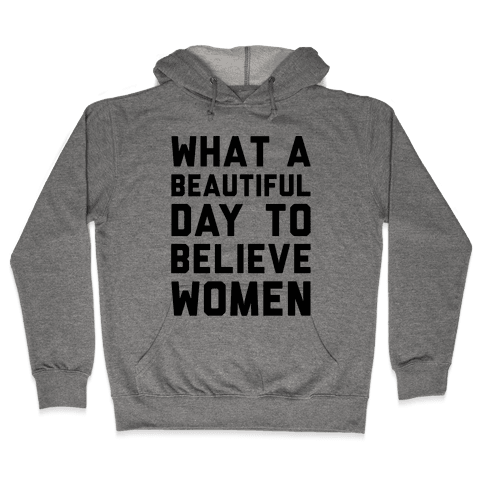 What A Beautiful Day To Believe Women Hooded Sweatshirt
