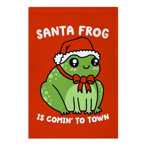 Santa Frog Is Comin' To Town Garden Flag