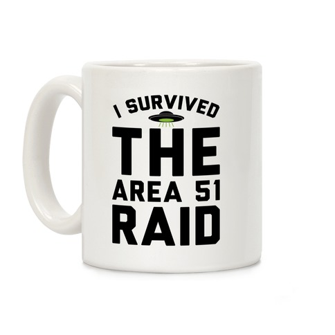 I Survived The Area 51 Raid Parody Coffee Mug