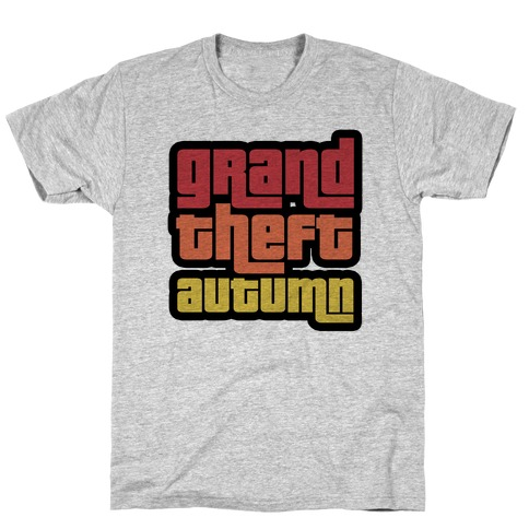 Grand Theft Autumn T-Shirt