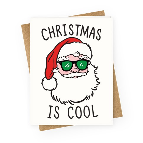 Christmas Is Cool Greeting Card