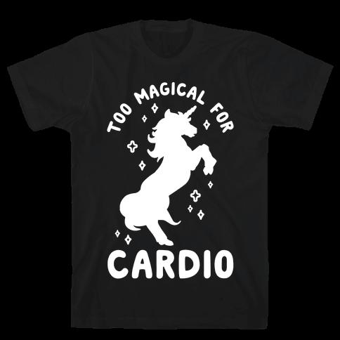 Too Magical For Cardio Mens/Unisex T-Shirt