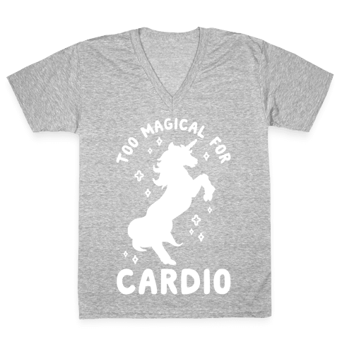Too Magical For Cardio V-Neck Tee Shirt