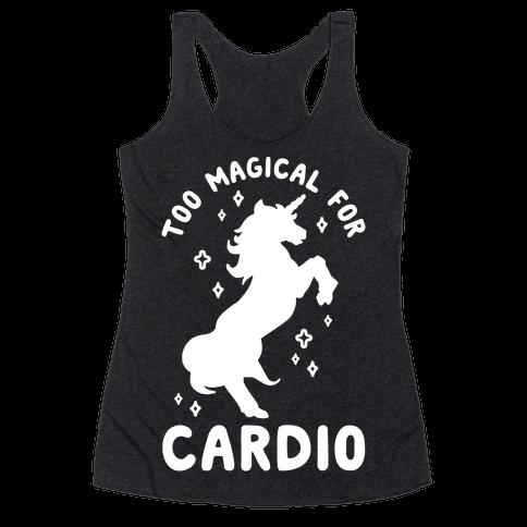 Too Magical For Cardio Racerback Tank Top