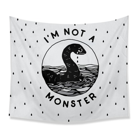 I'm Not a Monster (Nessy)  Tapestry
