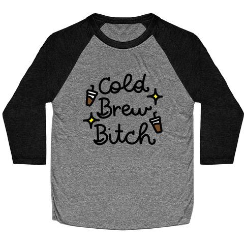 Cold Brew Bitch Baseball Tee