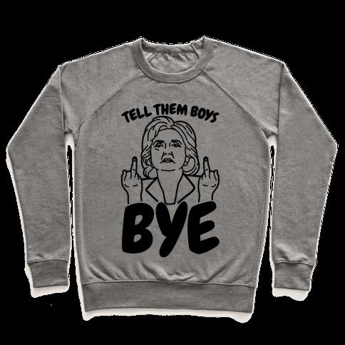 Tell Them Boys Bye Pullover
