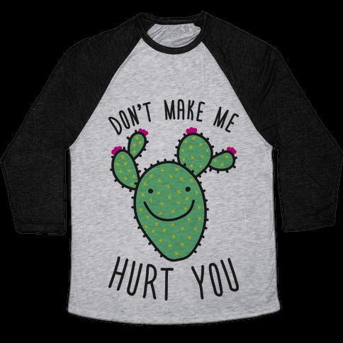 Don't Make Me Hurt You (Cactus) Baseball Tee
