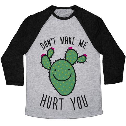 Don't Make Me Hurt You (Cactus) Baseball Tee