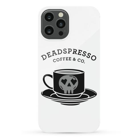 Deadspresso Phone Case