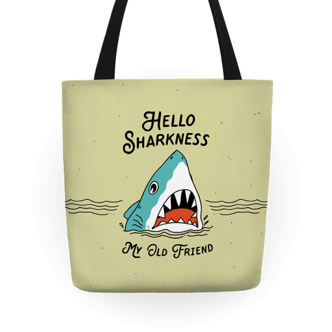 Hello Sharkness My Old Friend Tote