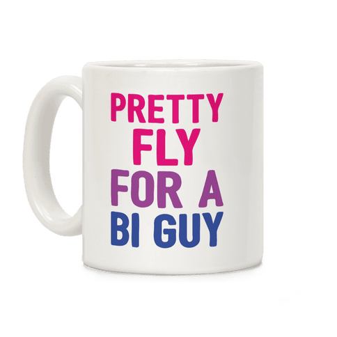 Pretty Fly For A Bi Guy Coffee Mug