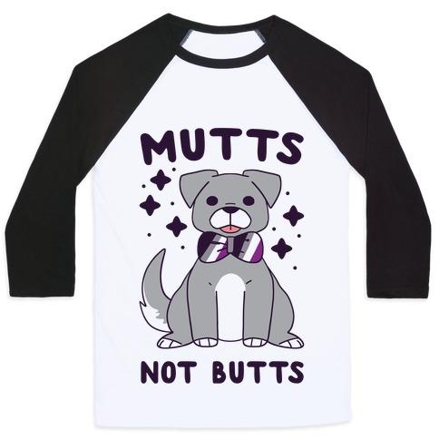 Mutts Not Butts Baseball Tee