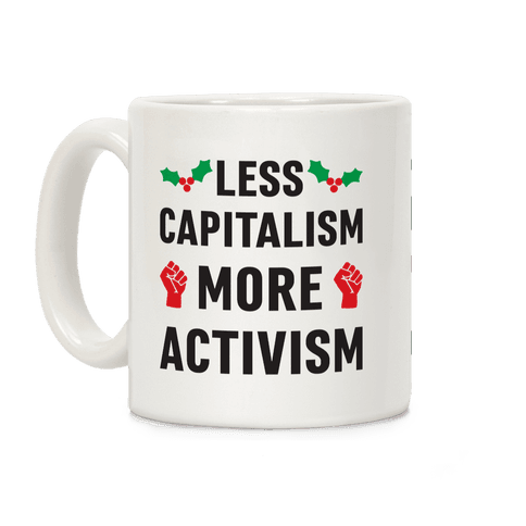 Less Capitalism More Activism Coffee Mug