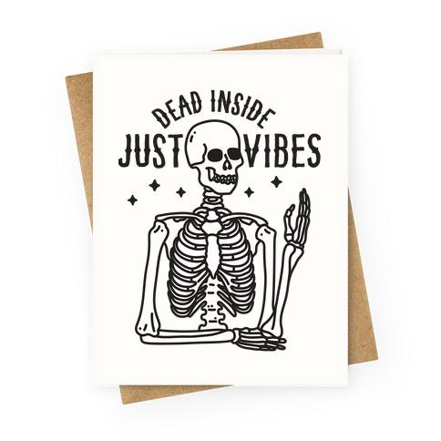 Dead Inside Just Vibes Skeleton Greeting Card