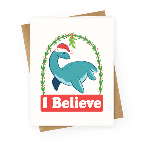 I Believe - Christmas Nessie  Greeting Card