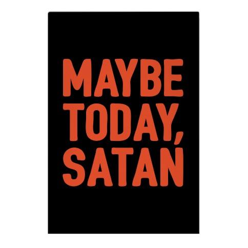 Maybe Today Satan Parody White Print Garden Flag
