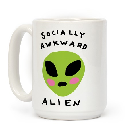 Coffee Alien Awkward MugLookhuman Socially 8Ov0wmnyN