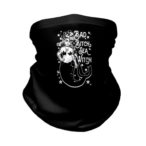 Bad Bitch Sea Witch Neck Gaiter