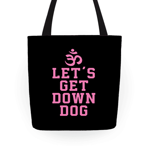 Let's Get Down Dog Tote