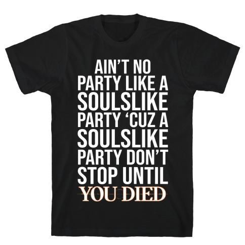 Ain't No Party Like A Soulslike Party T-Shirt