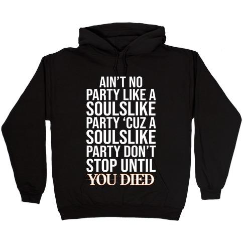Ain't No Party Like A Soulslike Party Hooded Sweatshirt