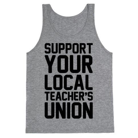 Support Your Local Teacher's Union Tank Top
