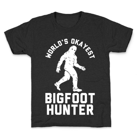 World's Okayest Bigfoot Hunter Kids T-Shirt