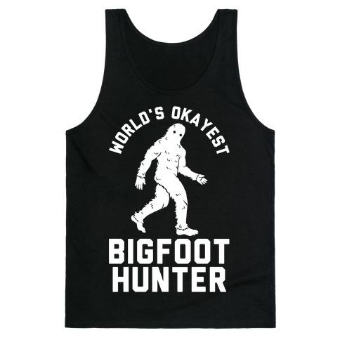 World's Okayest Bigfoot Hunter Tank Top