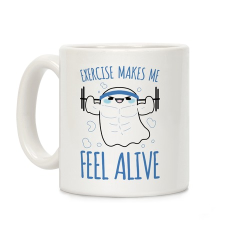 Exercise Makes Me Feel Alive Coffee Mug