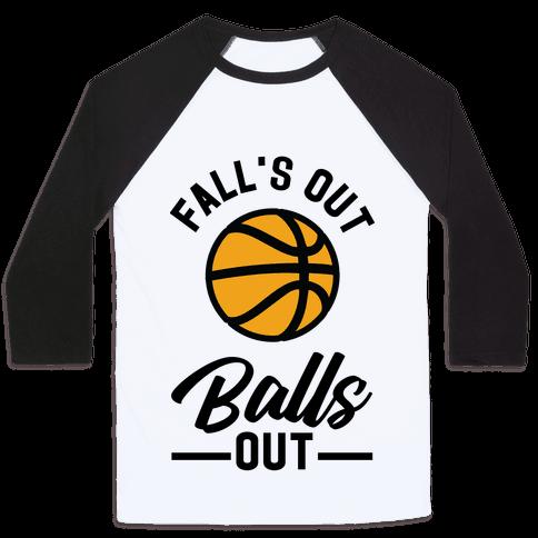 Falls Out Balls Out Basketball Baseball Tee