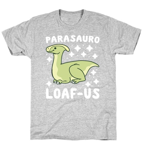 Parasauro-LOAF-us T-Shirt