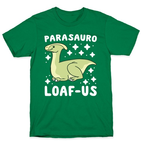 Parasauro-LOAF-us T-Shirt