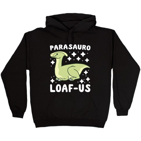 Parasauro-LOAF-us Hooded Sweatshirt