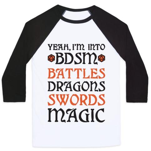 Yeah, I'm Into BDSM - Battles, Dragons, Swords, Magic (DnD) Baseball Tee
